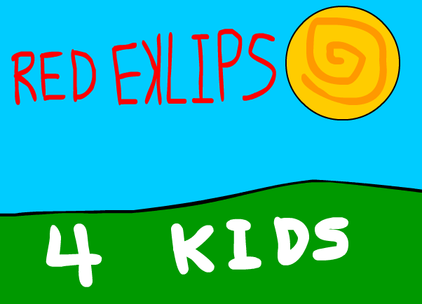 Red Eclipse For Kids! -Updated-
