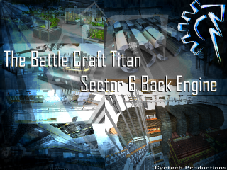 The Battle Craft Titan Sector 6 Back Engine