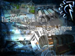 The Battle Craft Titan Sector 6 Back Engine