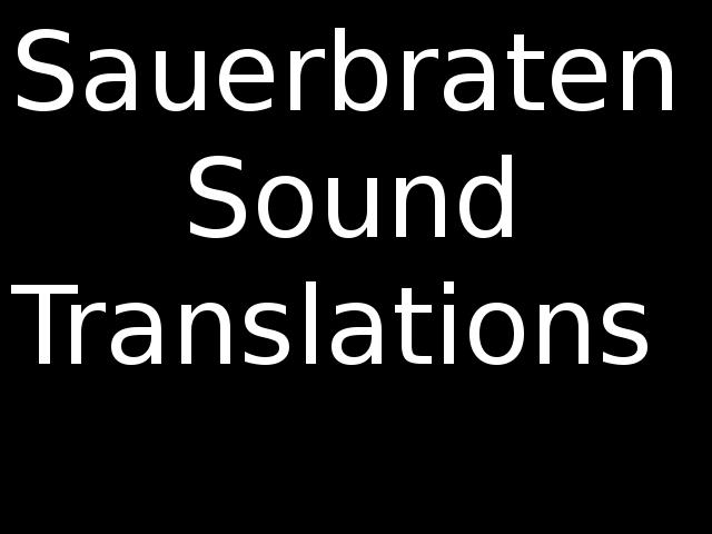 Translations of Sauerbraten sounds
